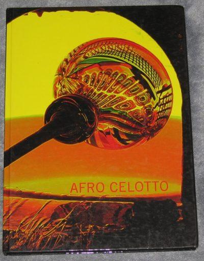 Afro Celotto. Murano isola di fuoco e colori.