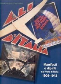 Ali D'Italia. Manifesti e Dipinti sul Volo in Italia 1908 - 1943