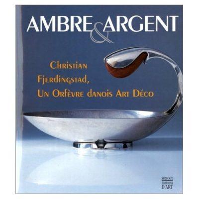 Ambre et Argent. Christian Fjerdingstad (1891 - 1968). Un orfevre Danois Art Deco