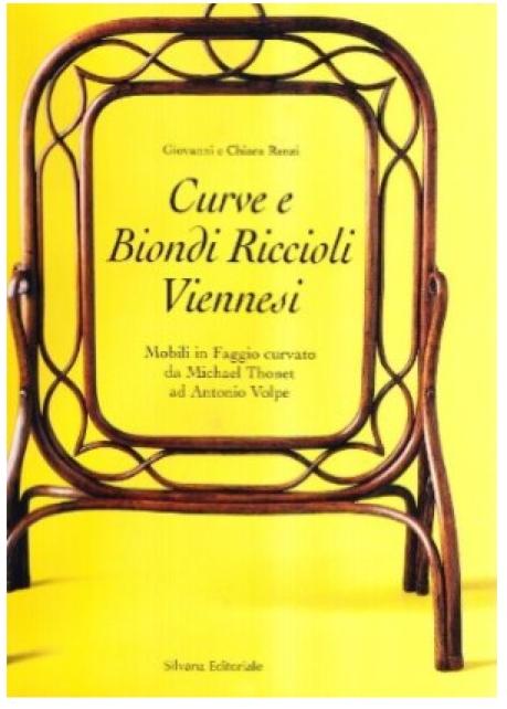 Curve e Biondi Riccioli Viennesi. Mobili in Faggio curvato da Michael Thonet ad Antonio Volpe.