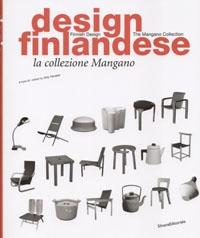Finnish Design. The Mangano Collection. Design Finlandese. La Collezione Mangano.