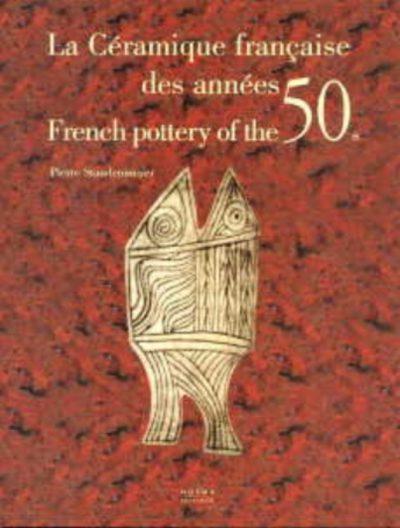 French Pottery of the 50s. La Ceramique Francaise des Annees 50s.