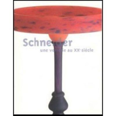 Schneider. Une verrerie au XXe siecle. Exposition du 27 juin au 29 septembre 2003