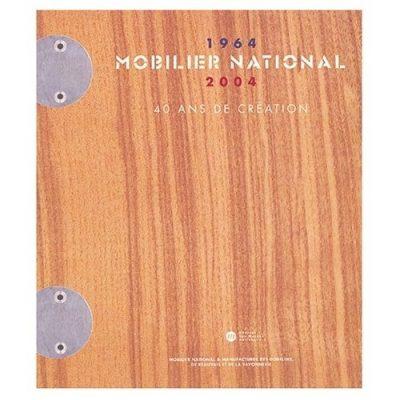 Mobilier national 1964 - 2000. 40 ans de creation.