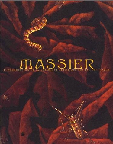 Massier. L'Introduction de la ceramique artistique sur la Cote D`Azur. 7 mai - 27 septembre 2000 Musee Magnelli