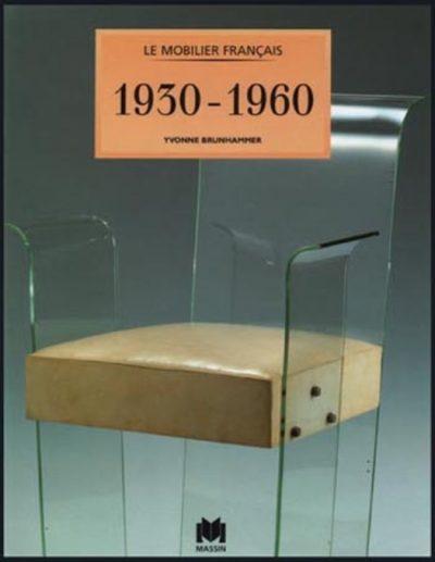 Le Mobilier Francais 1930 - 1960.