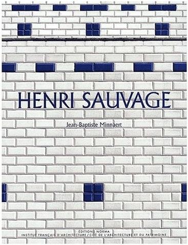 Henri Sauvage ou L'Exercice du Renouvellement.