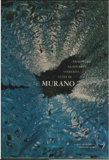 I Vetri di Murano. Glassware of Murano.