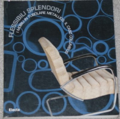 Flessibili Splendori. I mobili in tubolare metallico. Il caso Colombus.